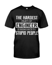 The hardest part of Engineer Classic T-Shirt front