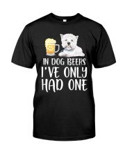 In Dog Beers I've Only Had One - Westie Classic T-Shirt front