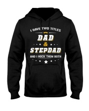 I Have Two Titles Dad and Stepdad Hooded Sweatshirt thumbnail