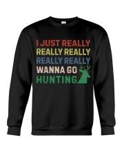 I Just Really Really Really Wanna Go Hunting Crewneck Sweatshirt thumbnail