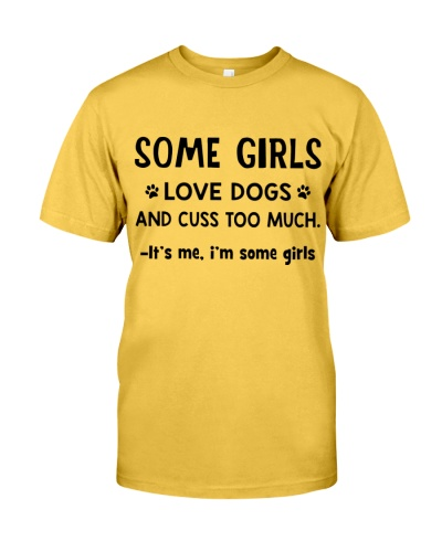 Some Girls Love Dogs and Cuss Too Much