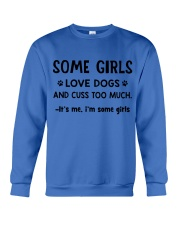 Some Girls Love Dogs and Cuss Too Much  Crewneck Sweatshirt thumbnail