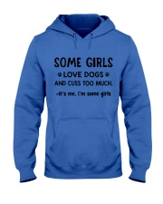 Some Girls Love Dogs and Cuss Too Much  Hooded Sweatshirt thumbnail
