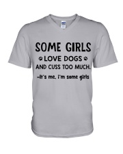 Some Girls Love Dogs and Cuss Too Much  V-Neck T-Shirt thumbnail