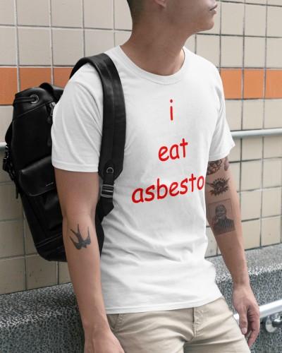 i eat asbestos shirt