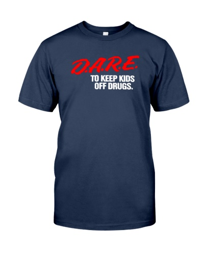 dare to keep a kid off drugs shirt