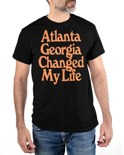 atlanta georgia changed my life shirt