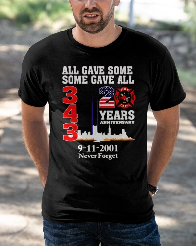 All gave some some gave all 343 20 years anniversary 9-11-2001 never forget shirt