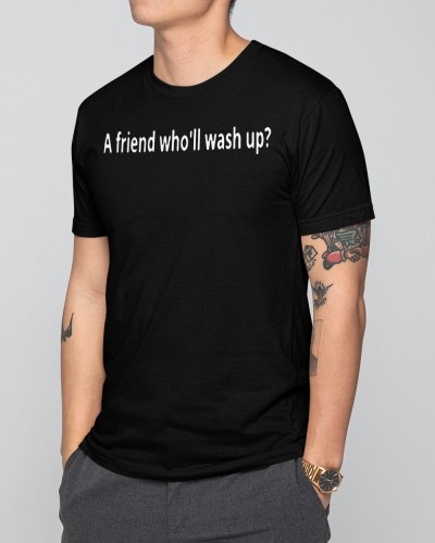 A friend who will wash up crossword365 shirt