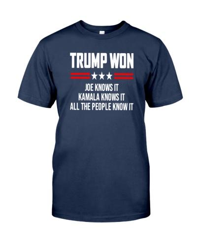 Trump Won Joe knows it Kamala knows it all the people know it shirt