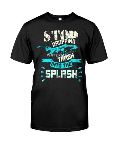 stop dropping trash into the splash shirt