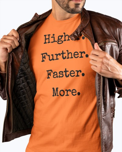 higher further faster more shirt