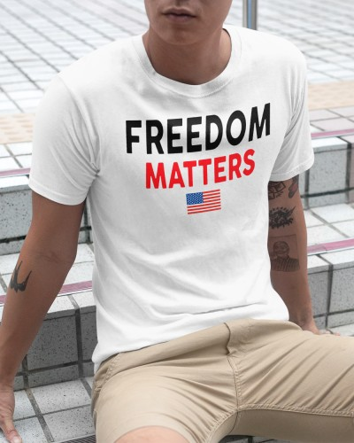 freedom matters shirt