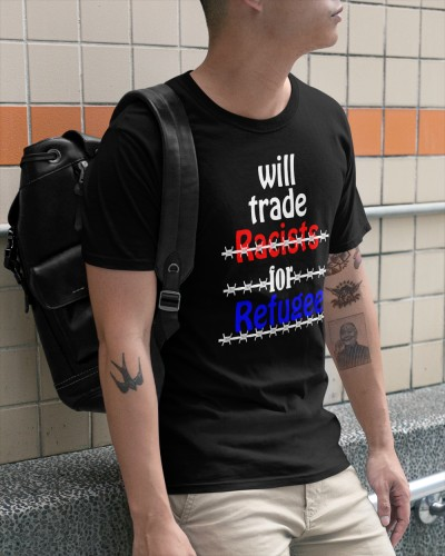 official will trade racists for refugees shirt