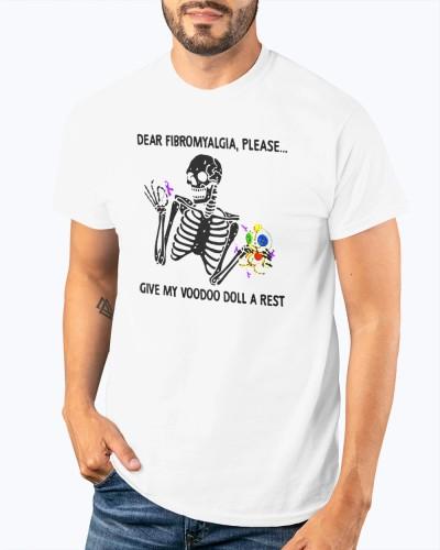 skeleton dear fibromyalgia please give my voodoo doll a rest shirt