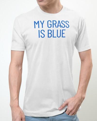 my grass is blue shirt