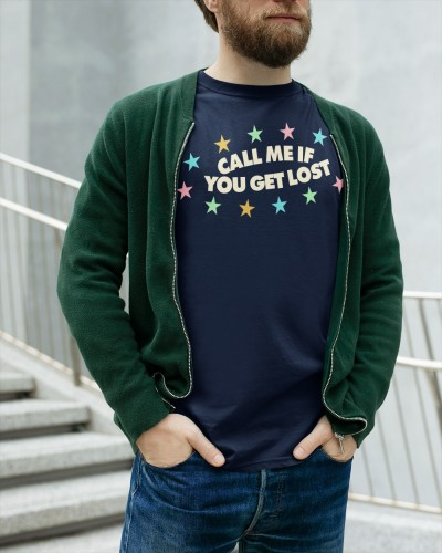 call me if you get lost shirt