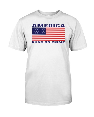 america runs on crime merch