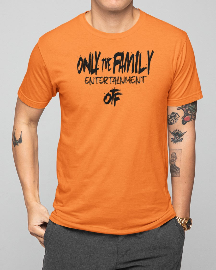 happy otf only the family entertainment shirt