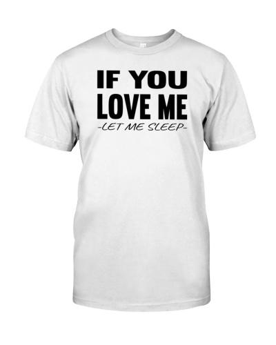 If You Love Me Let Me Sleep Shirt
