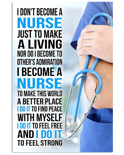 I DON'T BECOME A NURSE JUST TO MAKE A LIVING