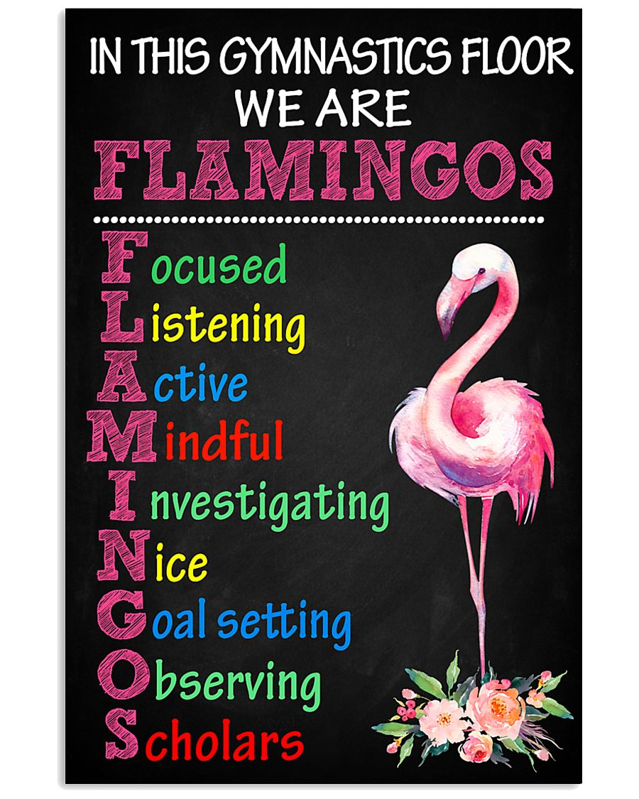 IN THIS GYMNASTICS FLOOR WE ARE FLAMINGOS 11x17 Poster