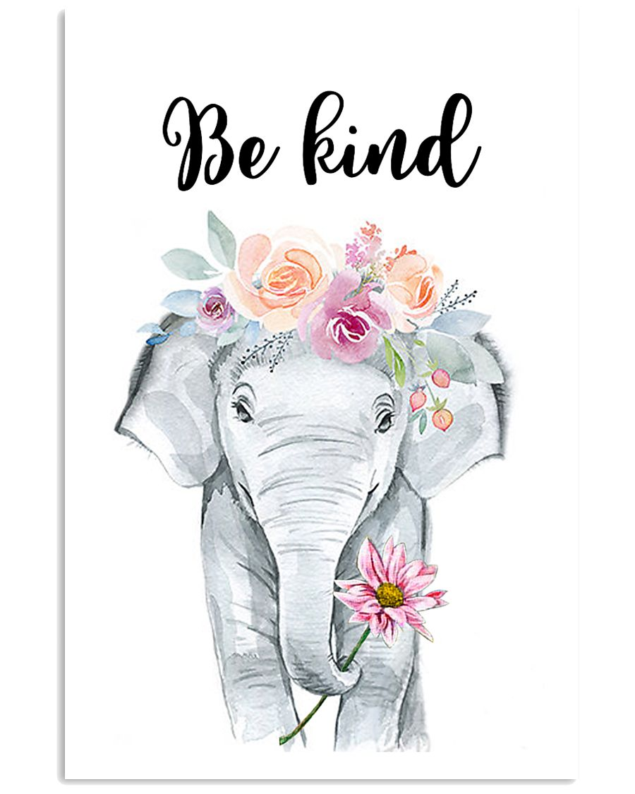 ELEPHANT BE KIND POSTER 11x17 Poster