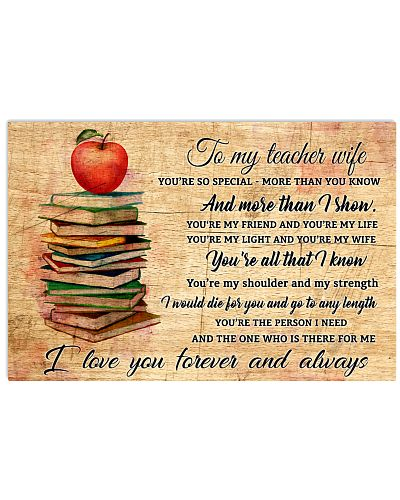 TO MY TEACHER WIFE- I LOVE YOU FOREVER AND ALWAYS