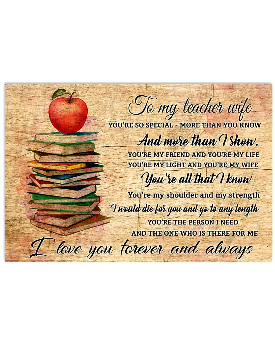 TO MY TEACHER WIFE- I LOVE YOU FOREVER AND ALWAYS  17x11 Poster