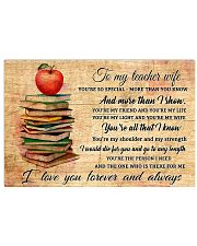 TO MY TEACHER WIFE- I LOVE YOU FOREVER AND ALWAYS  17x11 Poster front