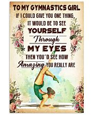7- TO MY GYMNASTICS GIRL - YOU REALLY ARE 16x24 Poster front