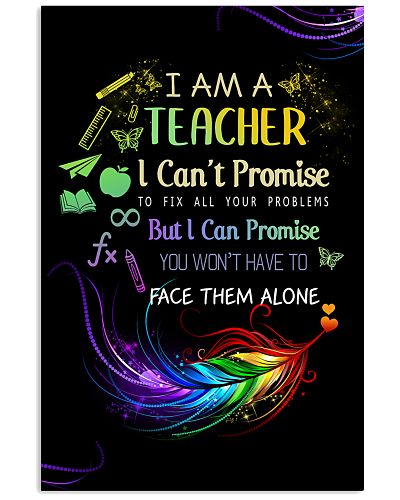 I AM A TEACHER I CAN'T PROMISE poster