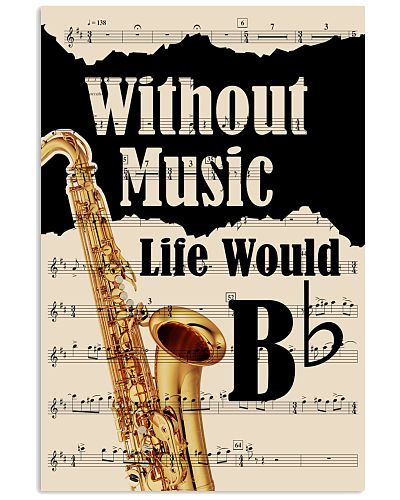 WITHOUT MUSIC LIFE WOULD - TENOR SAXOPHONE POSTER