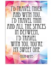 YOUR WIFE-I'D TRAVEL THICK AND WITH YOU 16x24 Poster front