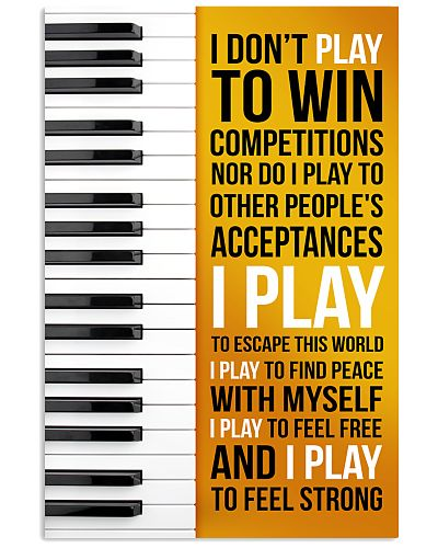 PIANO - I DON'T PLAY TO WIN COMPETITIONS