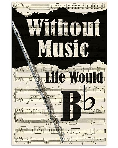 WITHOUT MUSIC LIFE WOULD - FLUTE POSTER