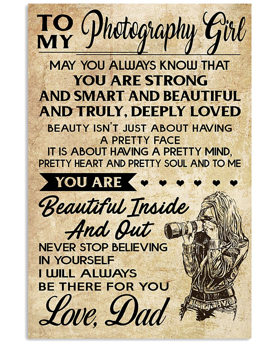 TO MY PHOTOGRAPHY GIRL DAD 16x24 Poster