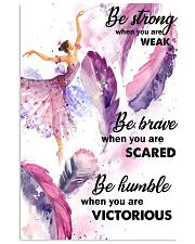 Ballet Dance - Be Strong When You Are Weak Poster  11x17 Poster front