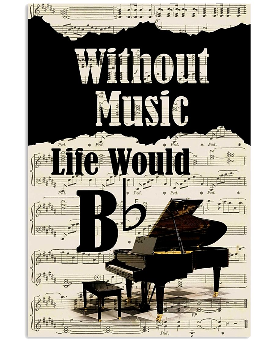 PIANO - WITHOUT MUSIC LIFE WOULD POSTER 11x17 Poster
