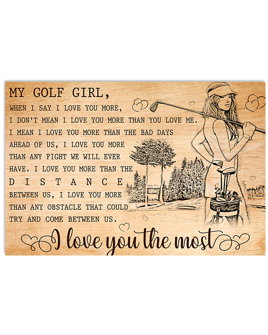 MY GOLF GIRL - I LOVE YOU THE MOST 17x11 Poster