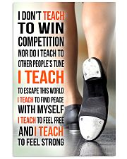 14- I DON'T TEACH TO WIN COMPETITION - TAP DANCE 11x17 Poster front