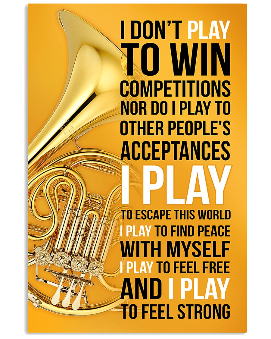 HORN - I DON'T PLAY TO WIN COMPETITIONS 11x17 Poster