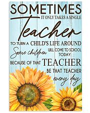 SOMETIMES IT ONLY TAKES A SINGLE TEACHER POSTER 11x17 Poster front