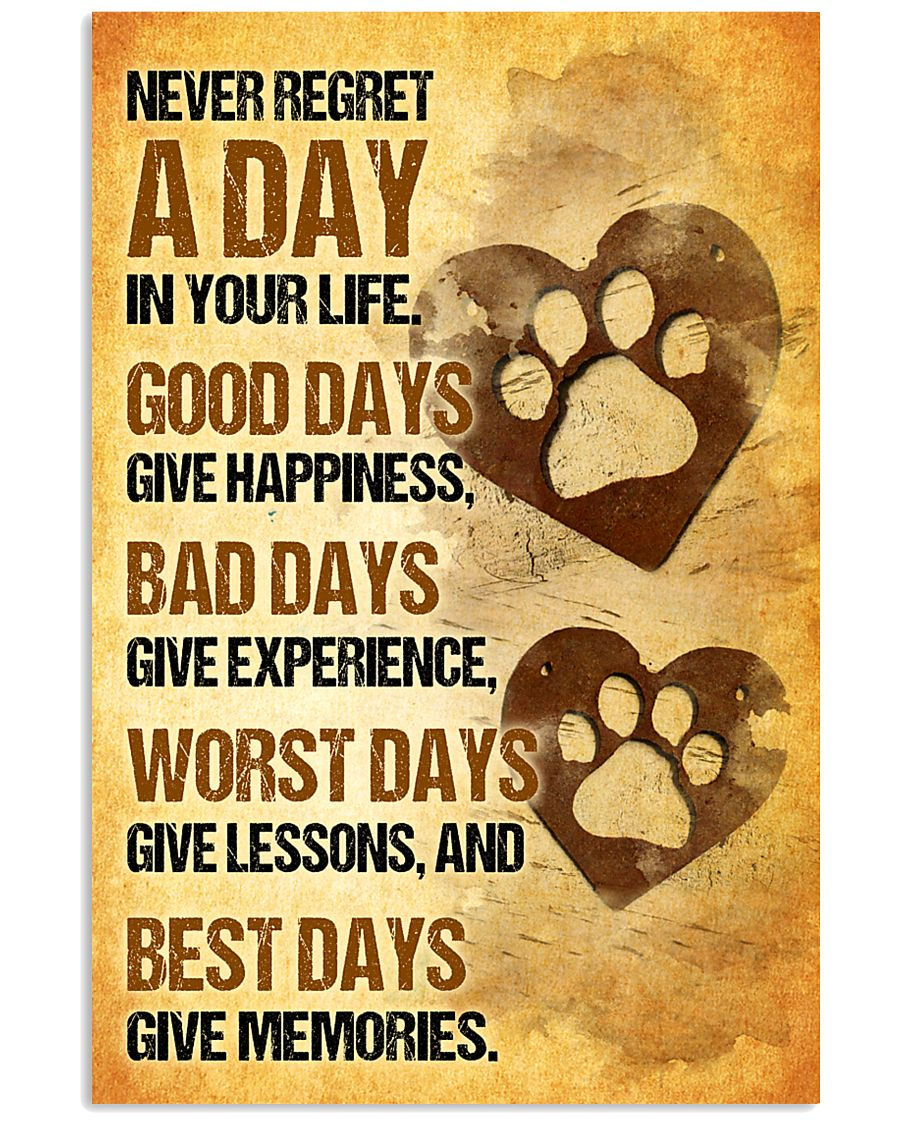 Dog - Never Regret A Day Poster SKY 11x17 Poster