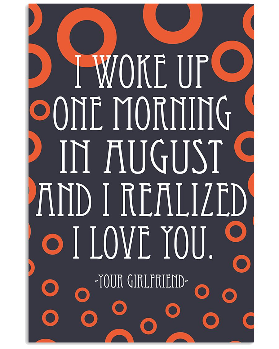 August- I WOKE UP ONE MORNING 16x24 Poster