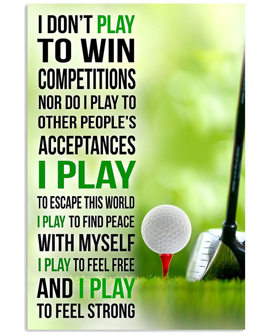 I DON'T PLAY TO WIN COMPETITIONS - GOLF 11x17 Poster