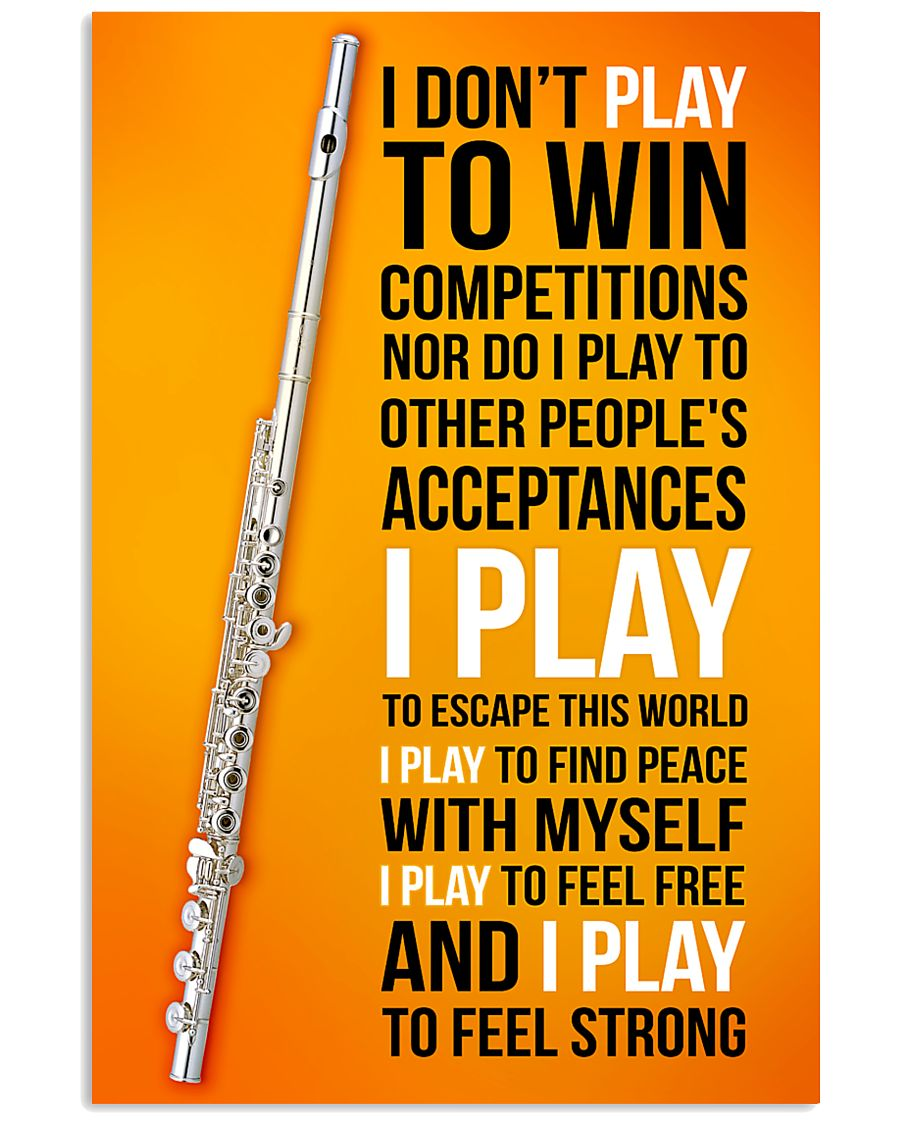 FLUTE - I DON'T PLAY TO WIN COMPETITIONS 11x17 Poster