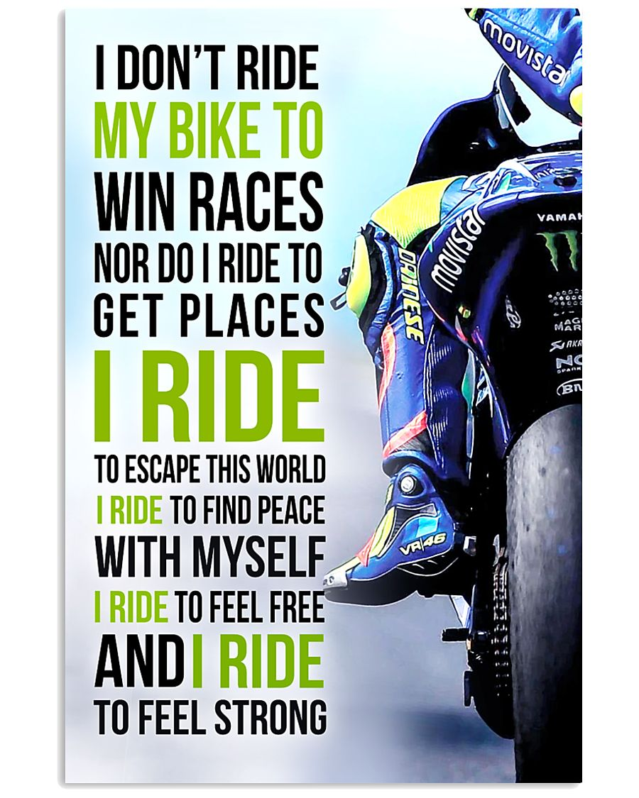 I DON'T RIDE MY BIKE TO WIN RACES - VR 11x17 Poster