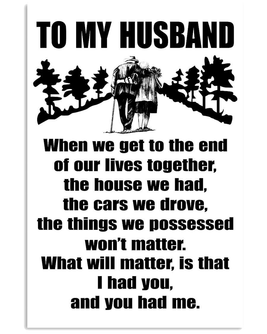 TO MY HUSBAND WHEN WE TO THE END 11x17 Poster