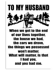 TO MY HUSBAND WHEN WE TO THE END 11x17 Poster front